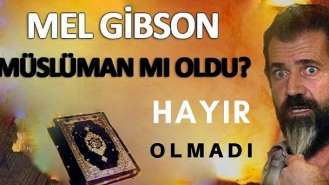 Mel Gibson'ın Müslüman Olduğu İddiası Şehir Efsanesidir