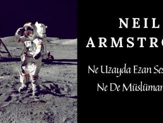 Neil Armstron Ne Uzayda Ezan Sesi Duydu Ne De Müslüman Oldu