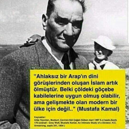"""Atatürk'ün """"Ahlaksız Bir Arap'ın Dini Görüşlerinden Oluşan İslam Artık Ölmüştür"""" Dediği İddiasına Yer Veren Görsel"""