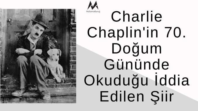 Charlie Chaplin'in 70. Doğum Gününde Okuduğu İddia Edilen Şiir Aslında Kendisine Ait Değildir