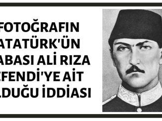 Atatürk'ün Babası Ali Rıza Efendi'ye Ait Olduğu İddia Edilen Fotoğraf Gerçek Değildir