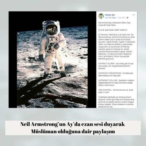 Neil Armstrong'un uzayda / Ay'da ezan sesi duymasının akabinde Müslüman olduğu iddiasını içeren paylaşım