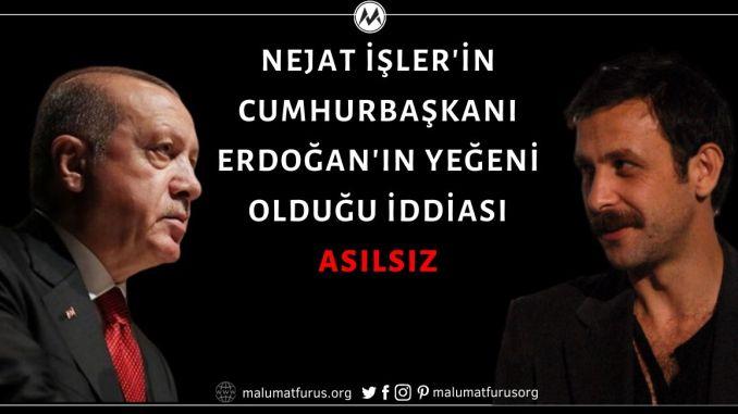 Nejat İşler'in Cumhurbaşkanı Recep Tayyip Erdoğan'ın Yeğeni Olduğu İddiası Doğru Değil