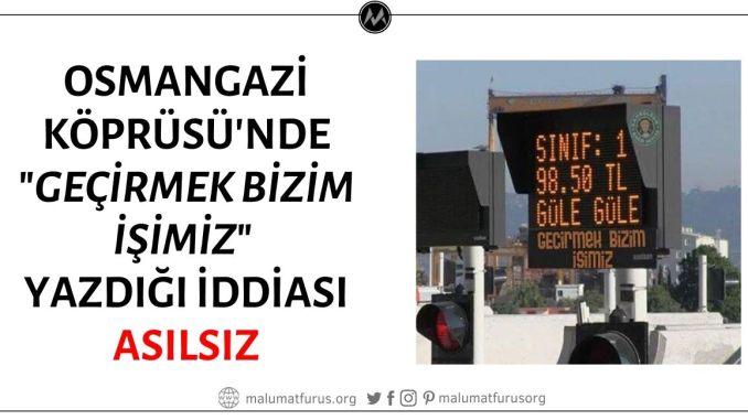 """Osman Gazi Köprüsü'nde Gişelerdeki Ekranlarda """"Geçirmek Bizim İşimiz"""" Yazdığı İddiası Doğru Değil"""