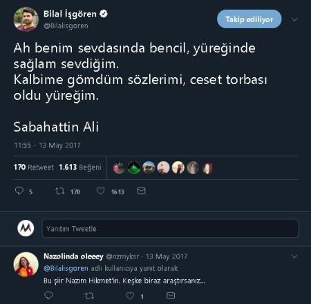 Şiirin Sabahattin Ali'ye ait olduğuna yönelik Bilal İşgören'in iddiasını, şiirin Nazım Hikmet'e ait olduğunu iddia ederek düzeltmeye çalışan sosyal medya kullanıcıs