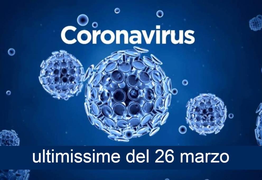 CORONAVIRUS – ULTIMISSIMI DATI AGGIORNATI A OGGI 26 MARZO
