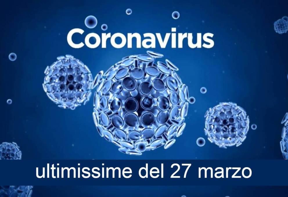 CORONAVIRUS – ULTIMISSIMI DATI AGGIORNATI DI OGGI 27 MARZO