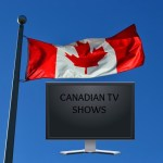 Top 5 Canadian TV Shows to Watch -Binge watch Canadian Style