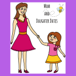 4 Fun Mom and Daughter Dates to Plan