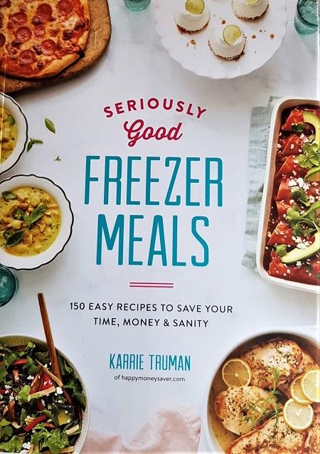 Seriously Good Freezer Meals