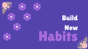 Build New Habits
