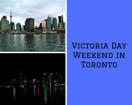 Victoria Day Weekend in Toronto