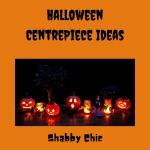 Halloween Centrepiece Ideas – DIY Shabby Chic