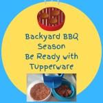 Backyard BBQ Season – Be Ready with Tupperware