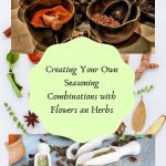 Creating Seasoning Combinations from Edible Flowers and Herbs