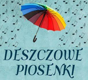 deszczowe piosenki - DESZCZOWE PIOSENKI - CZYLI MUZYKA i DESZCZ