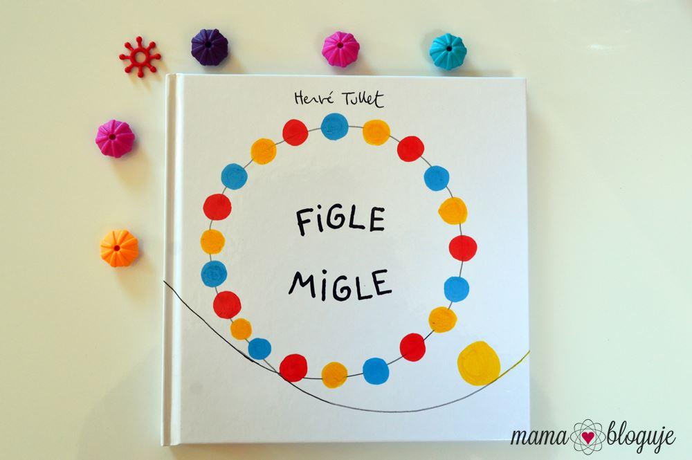 """FIGLE MIGLE"" Herve Tullet"
