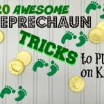 20 Awesome Leprechaun Tricks to Play On Kids