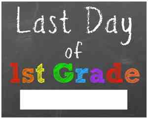 last day of school sign first grade