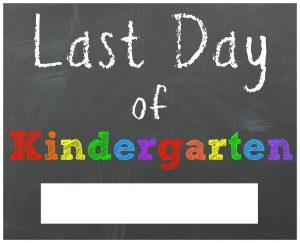 last day of school sign kindergarten