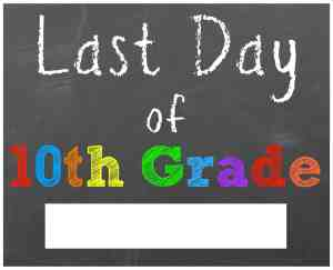 last day of school sign tenth grade