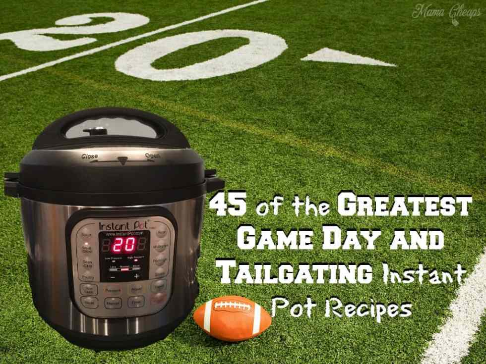 Game Day and Tailgating Instant Pot Recipes