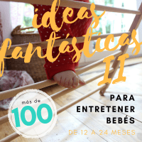 Más de 100 Ideas fantásticas para entretener a bebés de 12 a 24 meses (parte 2)