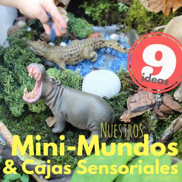 Nuestros Mini-Mundos y Cajas Sensoriales.