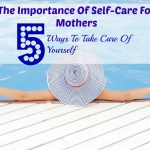 The Importance Of Self-Care For Moms