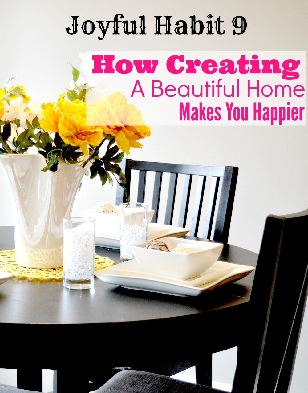 joyful habit 9 create a beautiful home mama finds her way