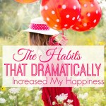 The Happiness Habits That Have Dramatically Increased My Joy