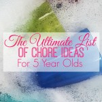 The Ultimate List Of Chores for 5 Year Olds