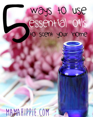 5 Ways to Use Essential Oils to Scent Your Home