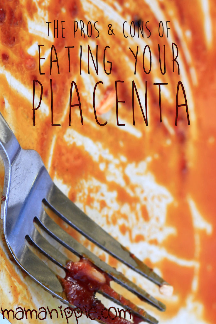 Thinking about consuming your placenta after birth but not sure if it's worth the hype? Read about all the pros and cons of eating your placenta.