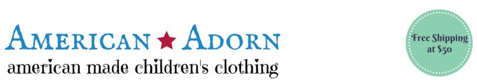American Adorn stocks ethically made children's clothing from newborn to children's 6X all made in the United States!
