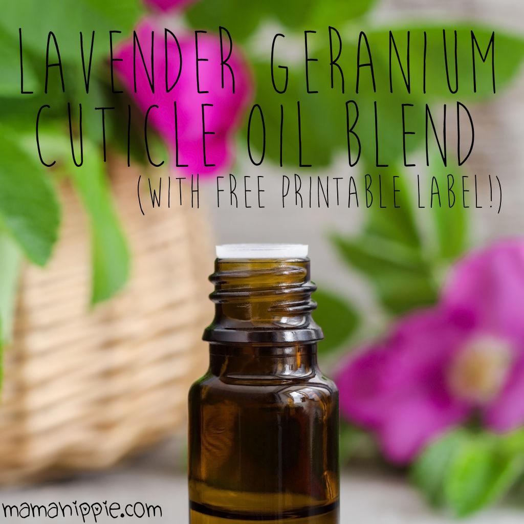 Lavender Geranium Cuticle Oil Blend + Free Printable Label