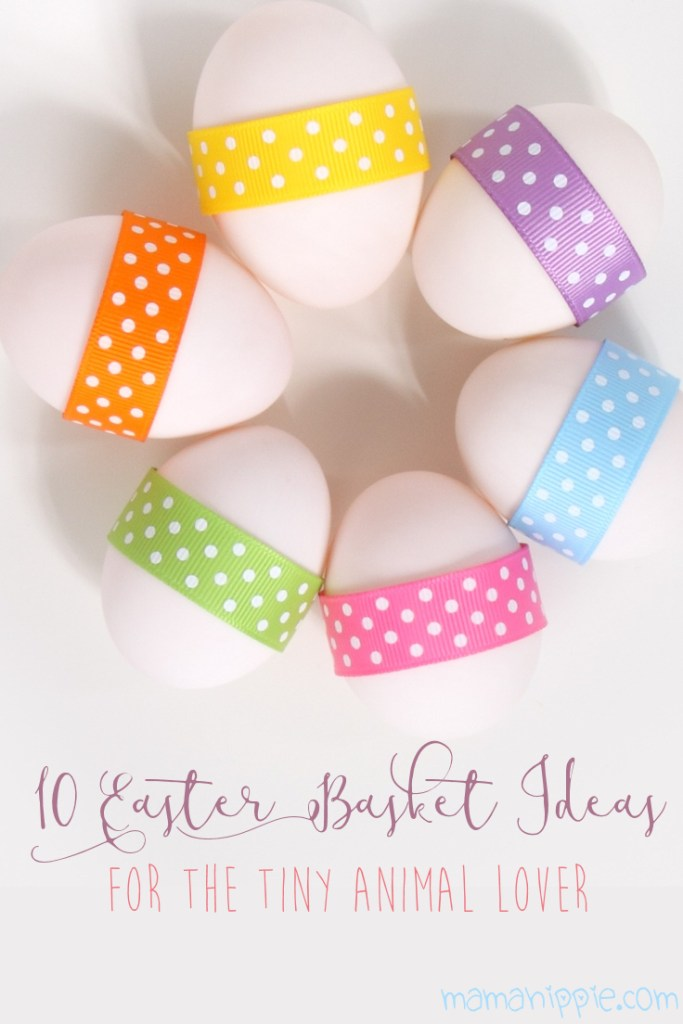 10 Easter Basket Ideas for the Tiny Animal Lover
