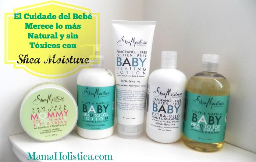 El Cuidado del Bebé Merece lo más Natural y sin Químicos Tóxicos con SHEA MOISTURE. SORTEO.