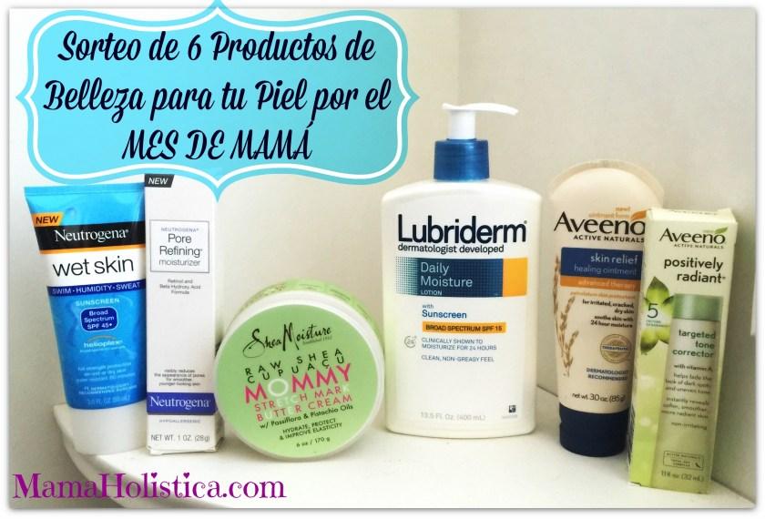 Sorteo de 6 Productos para la Belleza de tu Piel por el Mes de Mamá #MothersMonth