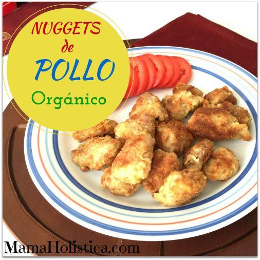 Recetas Holísticas: Nuggets de Pollo Orgánico #MamaHolistica