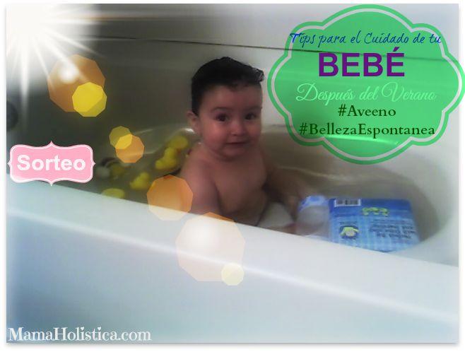Tips para el Cuidado de tu Bebé Después del Verano. Sorteo. #Aveeno #BellezaEspontanea