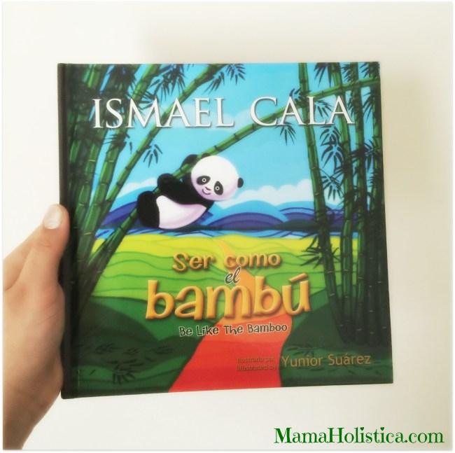 """Nuevo Libro Para Niños """"Ser Como el Bambú"""" de Ismael Cala."""