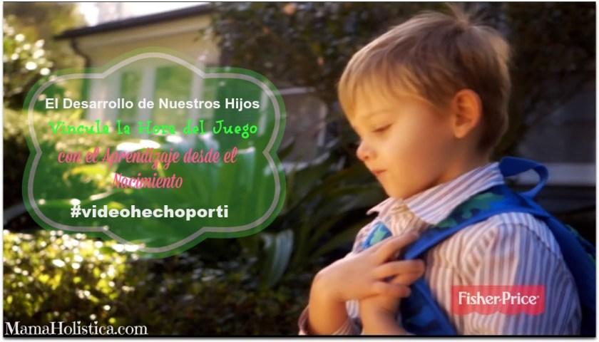 El Desarrollo de Nuestros Hijos Vincula La Hora del Juego con el Aprendizaje desde el Nacimiento. Sorteo #videohechoporti