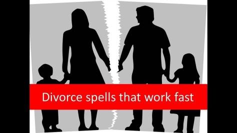divorce spells that work fast