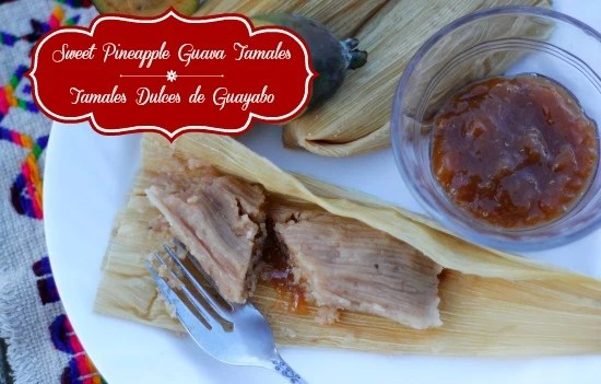 Pineapple Guava Tamales - mamalatinatips.com