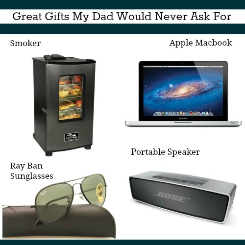 gifts my dad would never ask for