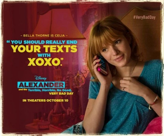 Bella Thorne as Celia in Alexander and the Terrible, Horrible, No Good, Very Bad Day