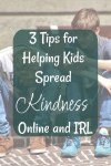 Kindness: 3 tips for helping kids spread it online and IRL