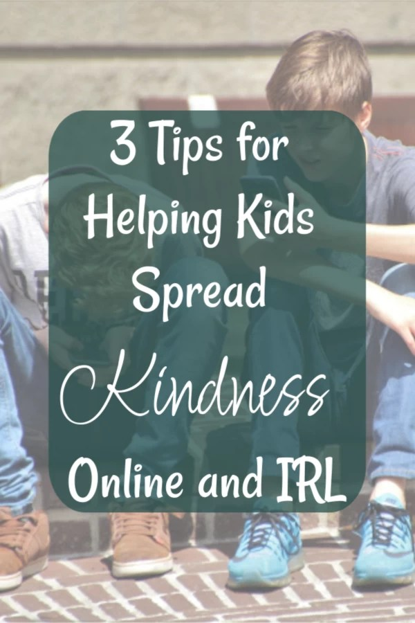 Kindness: 3 Tips for Helping Kids Spread Kindness Online and IRL