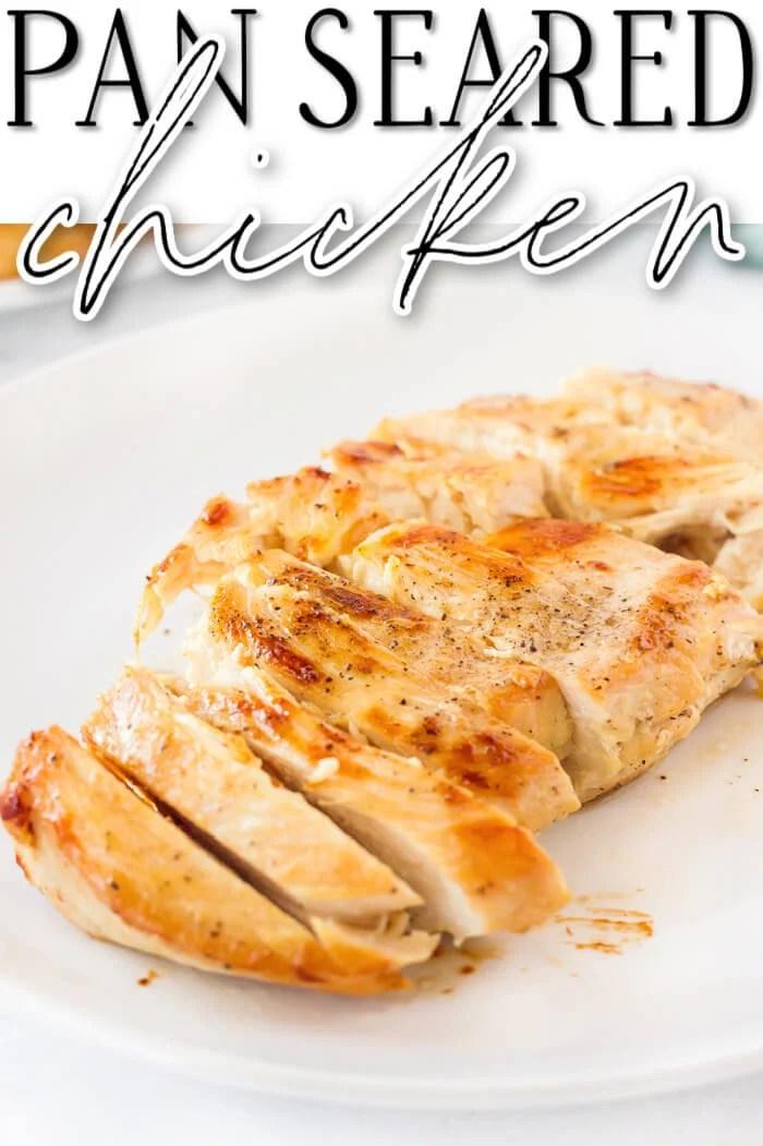 BEST PAN SEARED CHICKEN BREAST